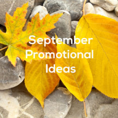 September Promotional Ideas