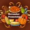November Promotional Ideas